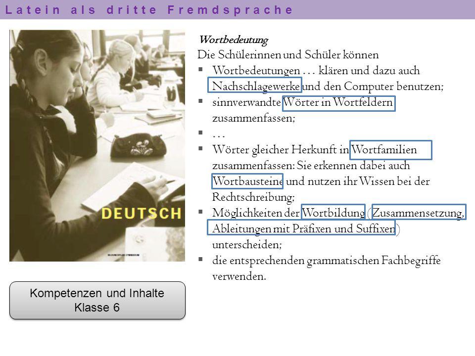 Wortbedeutung Die Schülerinnen und Schüler können  Wortbedeutungen … klären und dazu auch Nachschlagewerke und den Computer benutzen;  sinnverwandte