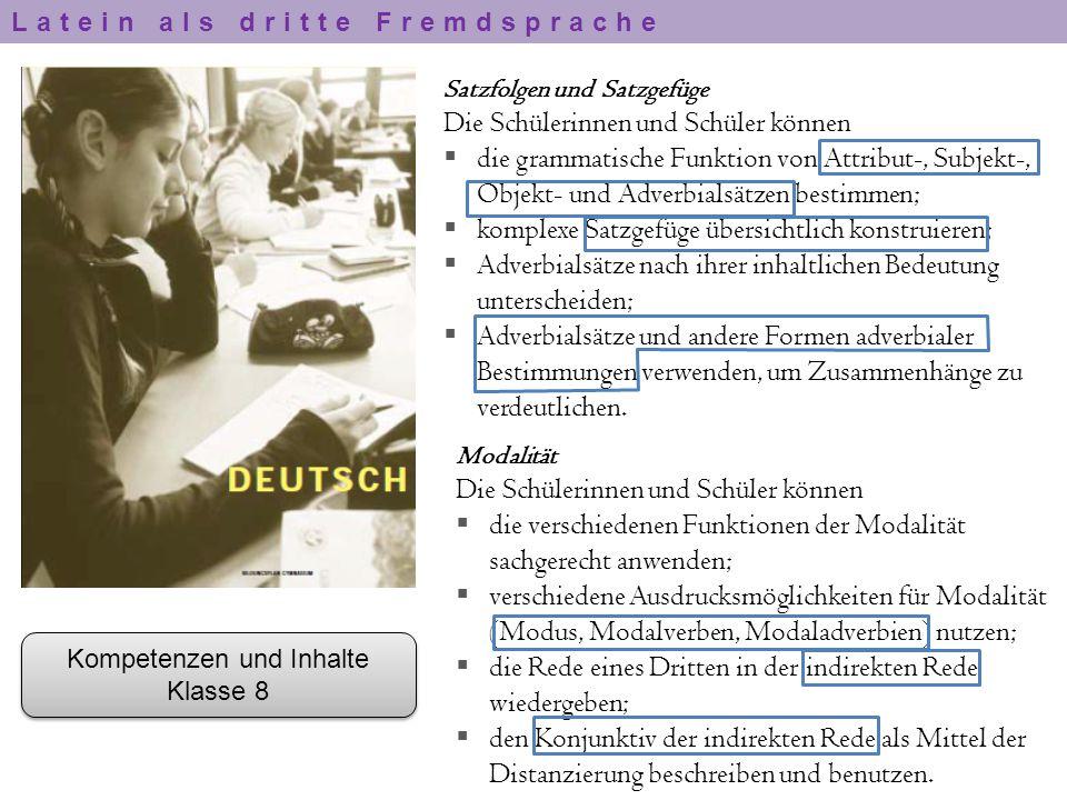Satzfolgen und Satzgefüge Die Schülerinnen und Schüler können  die grammatische Funktion von Attribut-, Subjekt-, Objekt- und Adverbialsätzen bestimm
