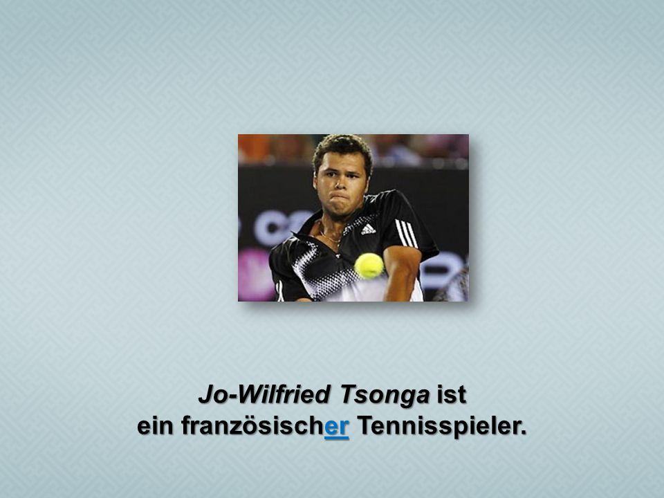 Jo-Wilfried Tsonga ist ein französischer Tennisspieler.