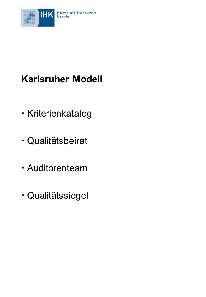 Karlsruher Modell  Kriterienkatalog  Qualitätsbeirat  Auditorenteam  Qualitätssiegel