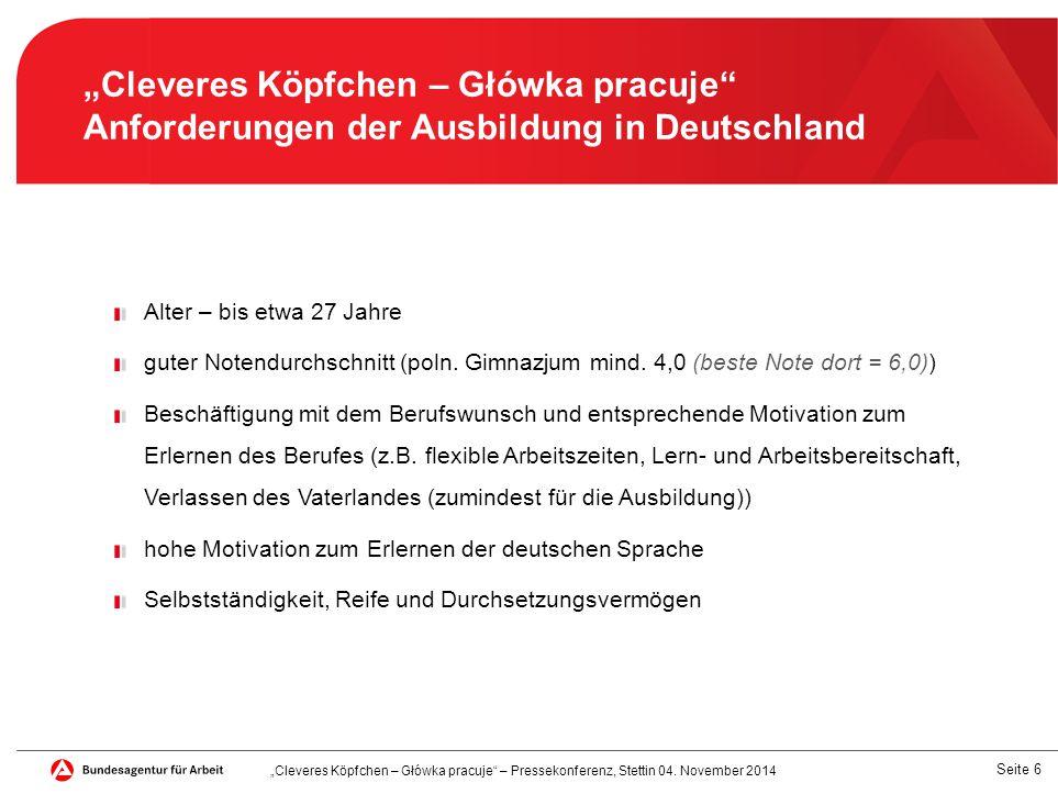 """Seite 6 """"Cleveres Köpfchen – Główka pracuje Anforderungen der Ausbildung in Deutschland Alter – bis etwa 27 Jahre guter Notendurchschnitt (poln."""
