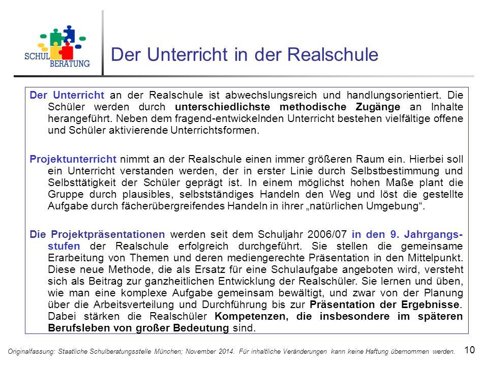 Der Unterricht in der Realschule 10 Originalfassung: Staatliche Schulberatungsstelle München; November 2014.