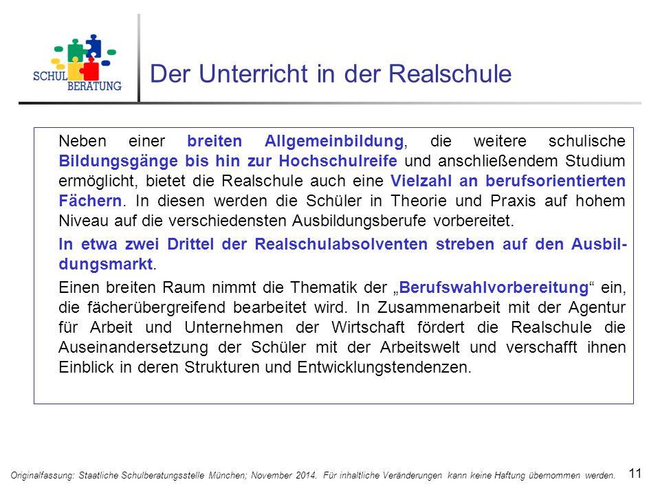 Der Unterricht in der Realschule 11 Originalfassung: Staatliche Schulberatungsstelle München; November 2014.