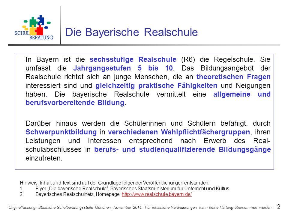 Schulische Anschlussmöglichkeiten 13 Originalfassung: Staatliche Schulberatungsstelle München; November 2014.