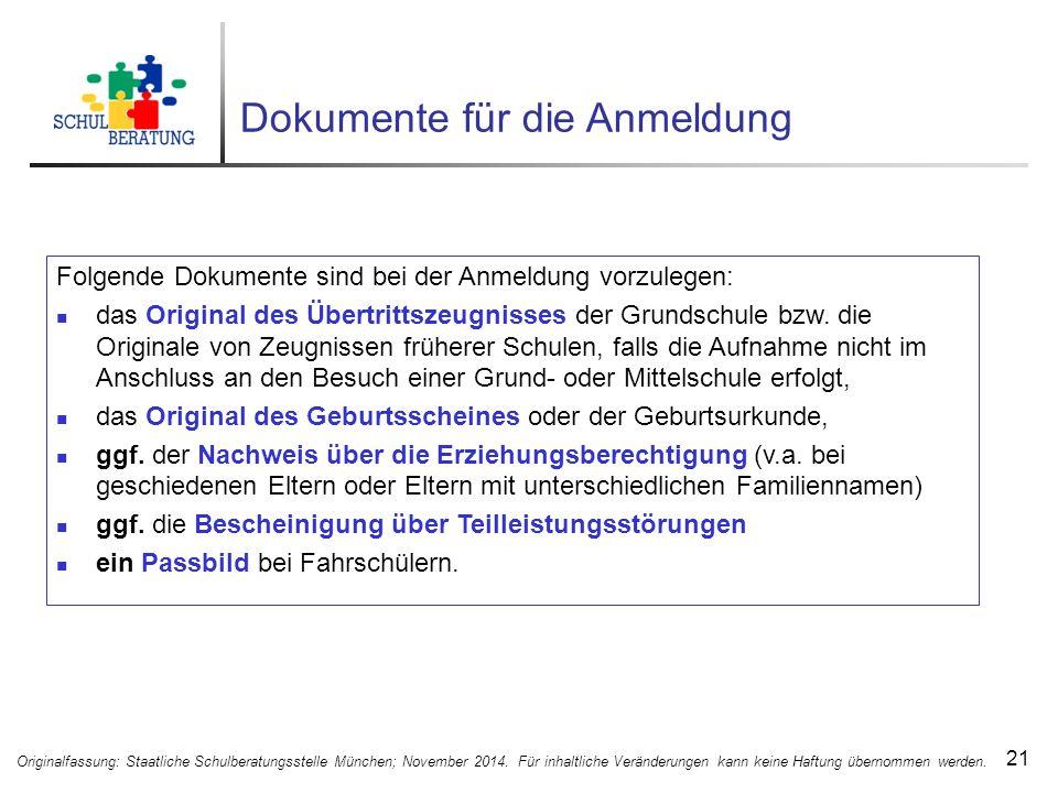 Dokumente für die Anmeldung 21 Originalfassung: Staatliche Schulberatungsstelle München; November 2014.