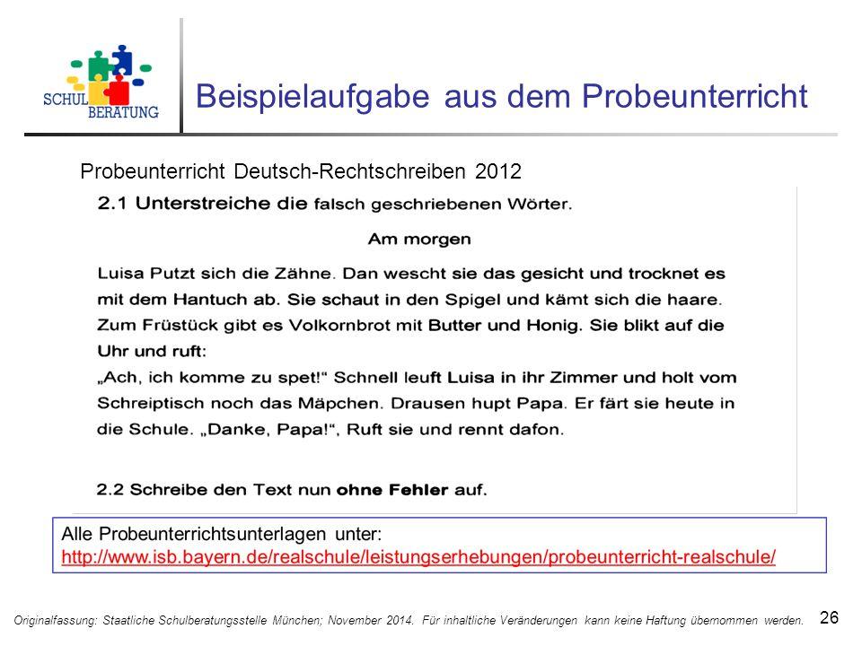 Beispielaufgabe aus dem Probeunterricht 26 Originalfassung: Staatliche Schulberatungsstelle München; November 2014.