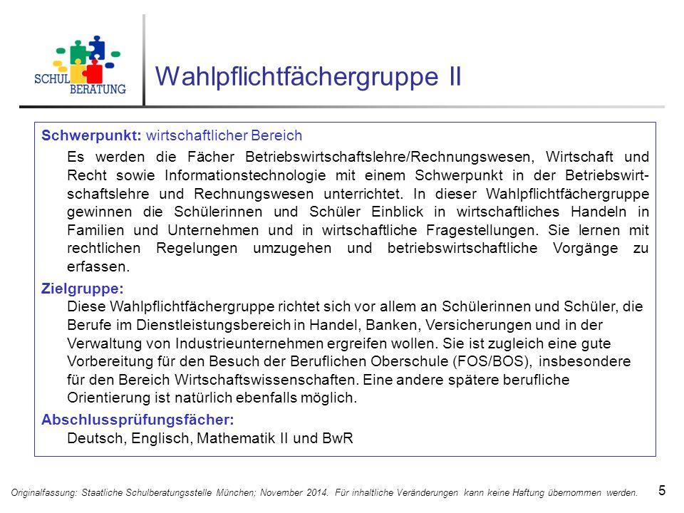 Wahlpflichtfächergruppe II 5 Originalfassung: Staatliche Schulberatungsstelle München; November 2014.