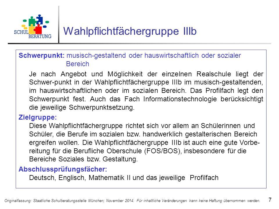 Wahlpflichtfächergruppe IIIb 7 Originalfassung: Staatliche Schulberatungsstelle München; November 2014.