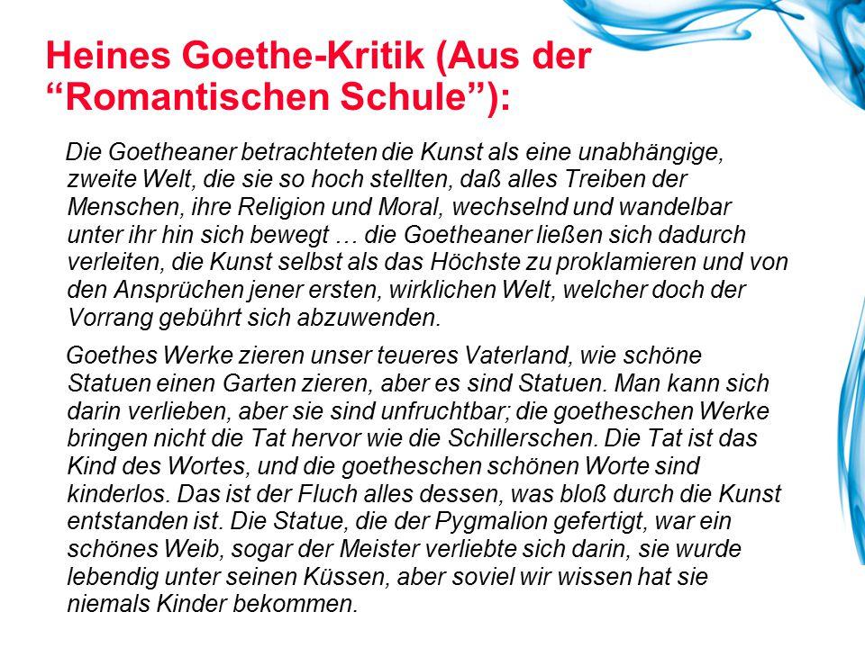 """Heines Goethe-Kritik (Aus der """"Romantischen Schule""""): Die Goetheaner betrachteten die Kunst als eine unabhängige, zweite Welt, die sie so hoch stellte"""