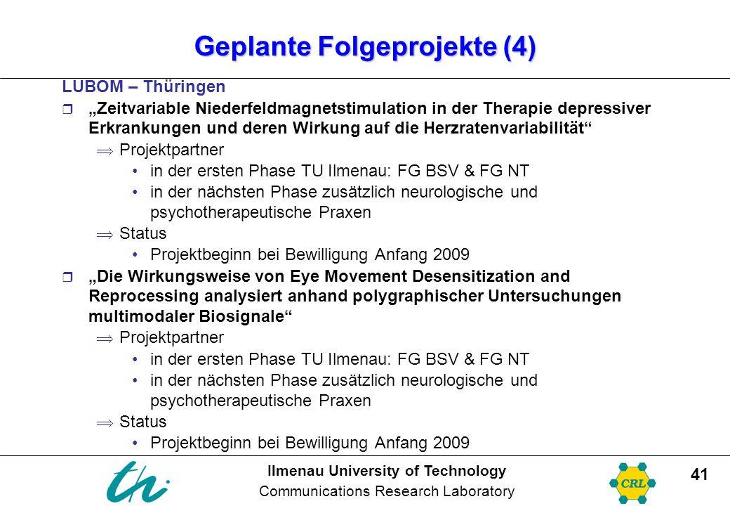 "Ilmenau University of Technology Communications Research Laboratory 41 Geplante Folgeprojekte (4) LUBOM – Thüringen  ""Zeitvariable Niederfeldmagnetst"
