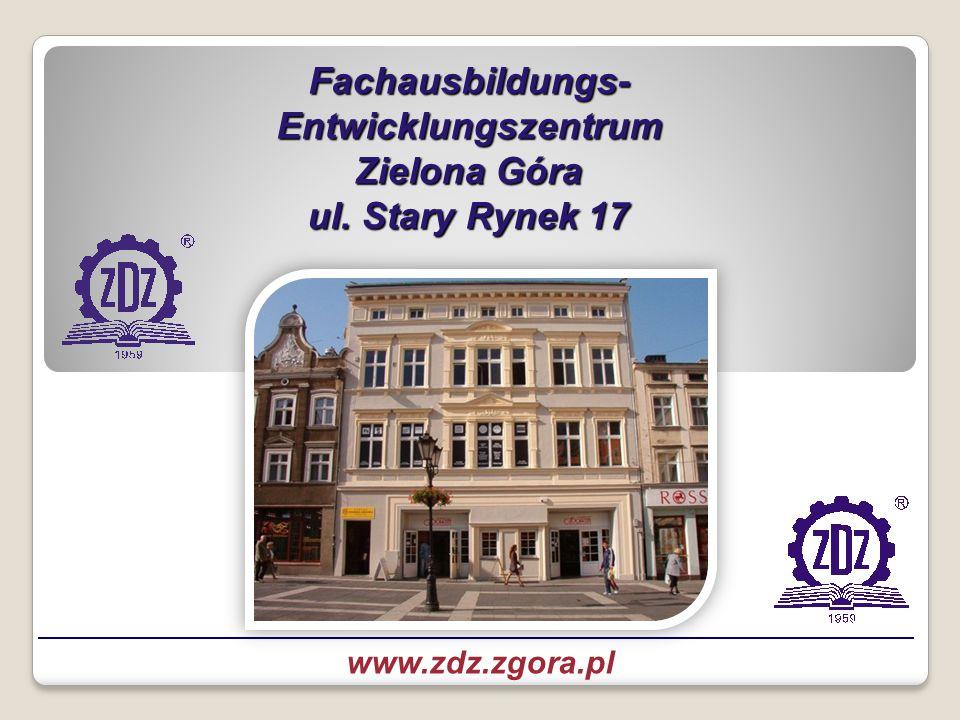 Fachausbildungs- Entwicklungszentrum Zielona Góra ul. Stary Rynek 17 zdjęcie zdz zg www.zdz.zgora.pl