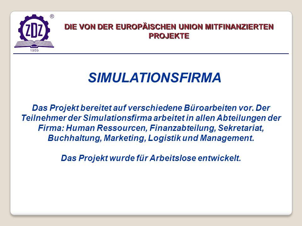 Das Projekt bereitet auf verschiedene Büroarbeiten vor. Der Teilnehmer der Simulationsfirma arbeitet in allen Abteilungen der Firma: Human Ressourcen,