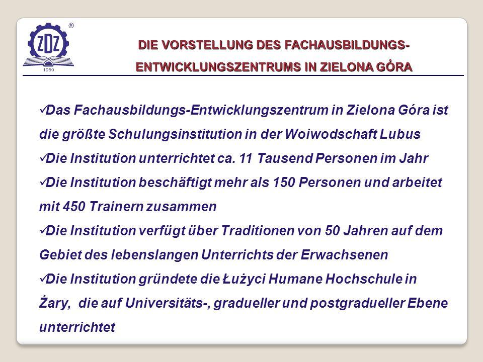 Das Fachausbildungs-Entwicklungszentrum in Zielona Góra ist die größte Schulungsinstitution in der Woiwodschaft Lubus Die Institution unterrichtet ca.