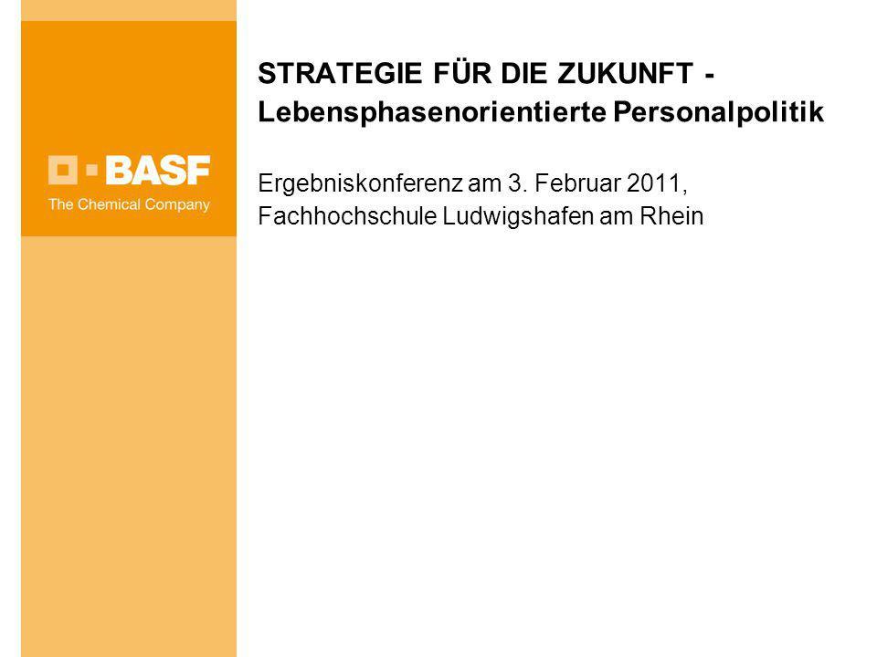 STRATEGIE FÜR DIE ZUKUNFT - Lebensphasenorientierte Personalpolitik Ergebniskonferenz am 3. Februar 2011, Fachhochschule Ludwigshafen am Rhein