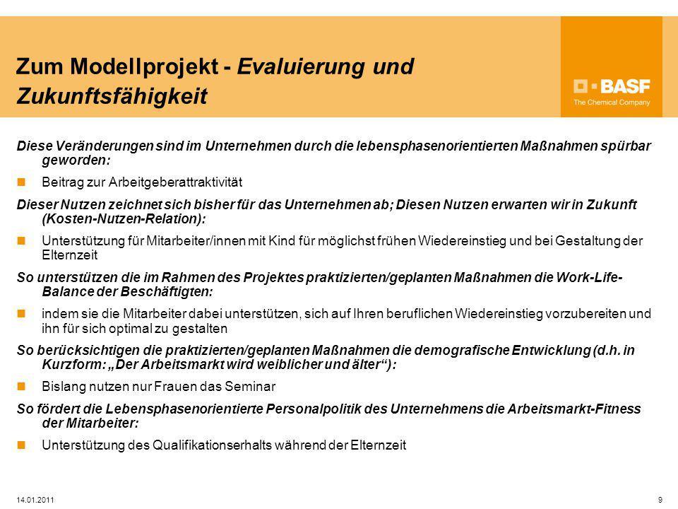 14.01.20119 Zum Modellprojekt - Evaluierung und Zukunftsfähigkeit Diese Veränderungen sind im Unternehmen durch die lebensphasenorientierten Maßnahmen