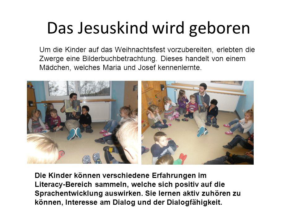Das Jesuskind wird geboren Um die Kinder auf das Weihnachtsfest vorzubereiten, erlebten die Zwerge eine Bilderbuchbetrachtung.