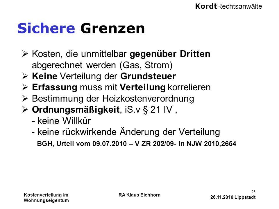 Kordt Rechtsanwälte Kostenverteilung im Wohnungseigentum RA Klaus Eichhorn 25 26.11.2010 Lippstadt Sichere Grenzen  Kosten, die unmittelbar gegenüber