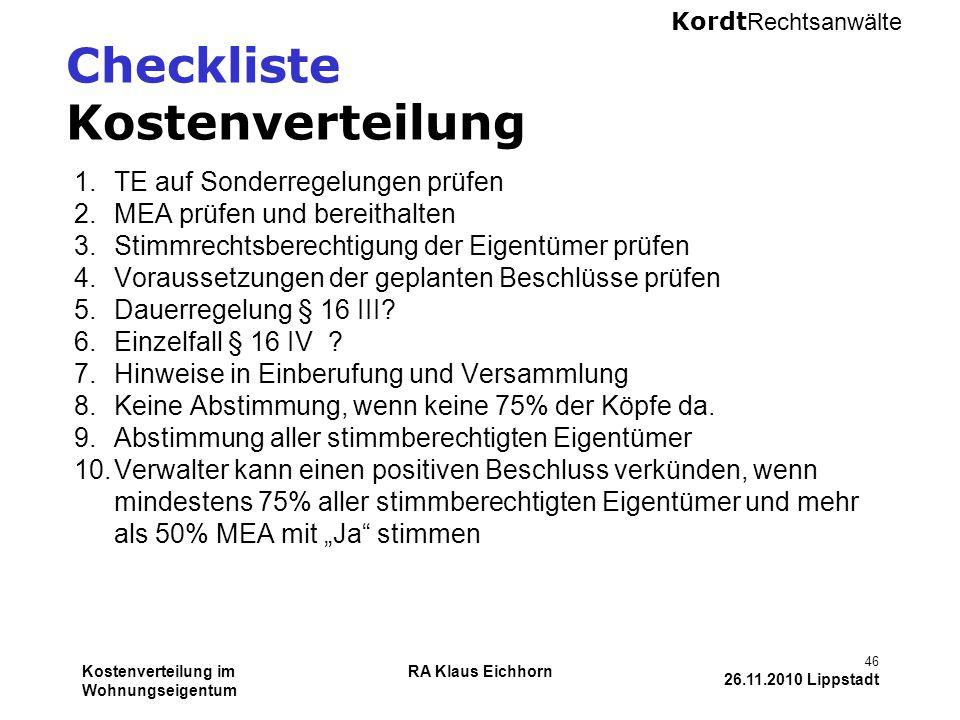 Kordt Rechtsanwälte Kostenverteilung im Wohnungseigentum RA Klaus Eichhorn 46 26.11.2010 Lippstadt Checkliste Kostenverteilung 1.TE auf Sonderregelung