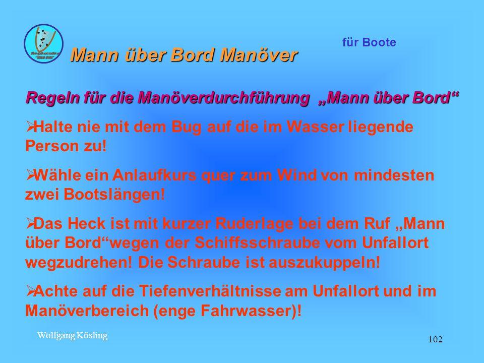 """Wolfgang Kösling 102 Mann über Bord Manöver für Boote Regeln für die Manöverdurchführung """"Mann über Bord  Halte nie mit dem Bug auf die im Wasser liegende Person zu."""