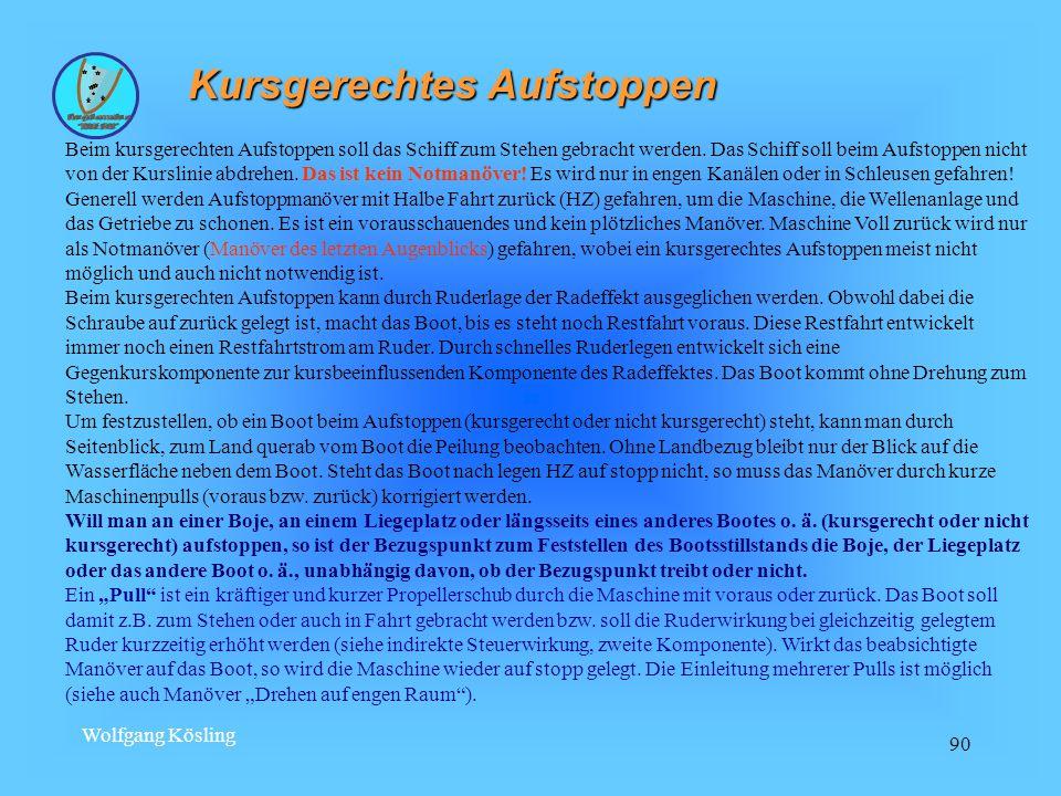 Wolfgang Kösling 90 Kursgerechtes Aufstoppen Beim kursgerechten Aufstoppen soll das Schiff zum Stehen gebracht werden.