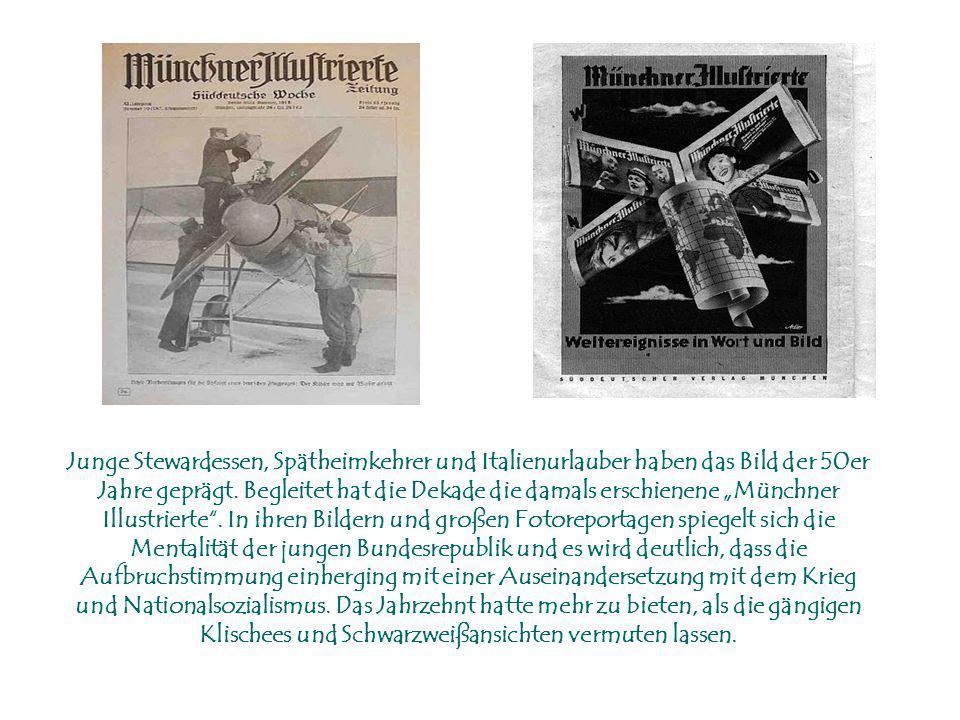 """Junge Stewardessen, Spätheimkehrer und Italienurlauber haben das Bild der 50er Jahre geprägt. Begleitet hat die Dekade die damals erschienene """"Münchne"""