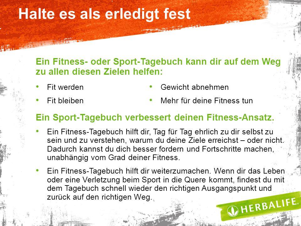 Halte es als erledigt fest Ein Fitness- oder Sport-Tagebuch kann dir auf dem Weg zu allen diesen Zielen helfen: Ein Sport-Tagebuch verbessert deinen F