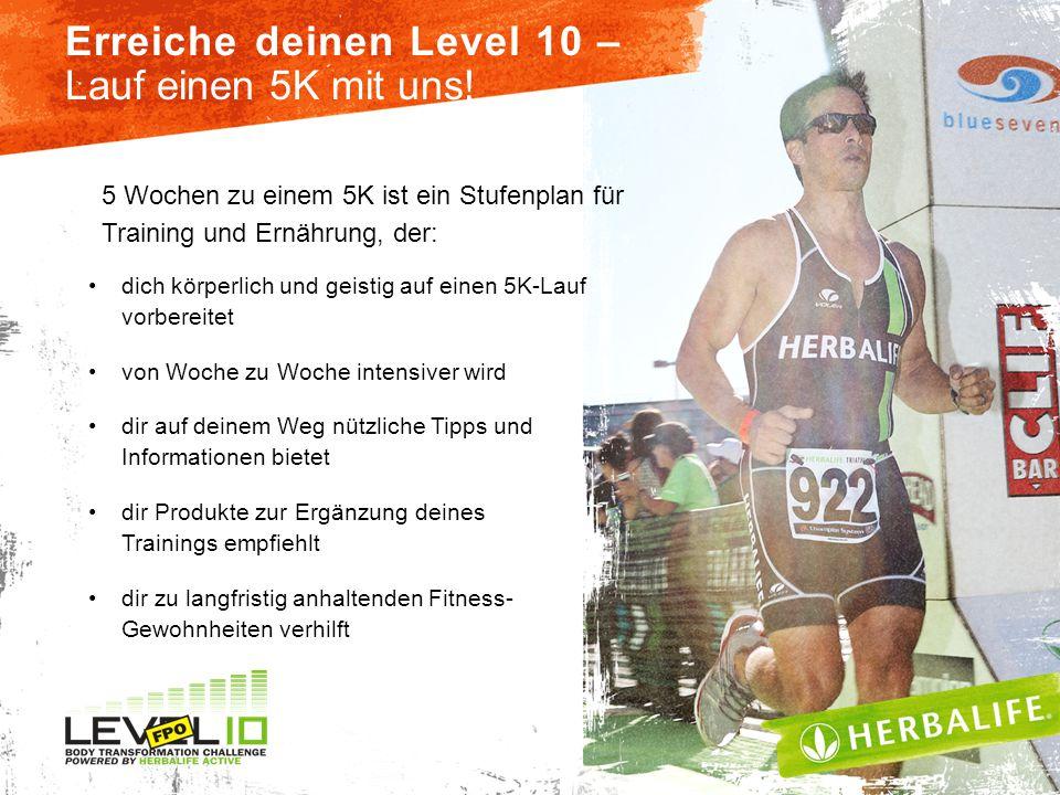 Erreiche deinen Level 10 – Lauf einen 5K mit uns! dich körperlich und geistig auf einen 5K-Lauf vorbereitet von Woche zu Woche intensiver wird dir auf