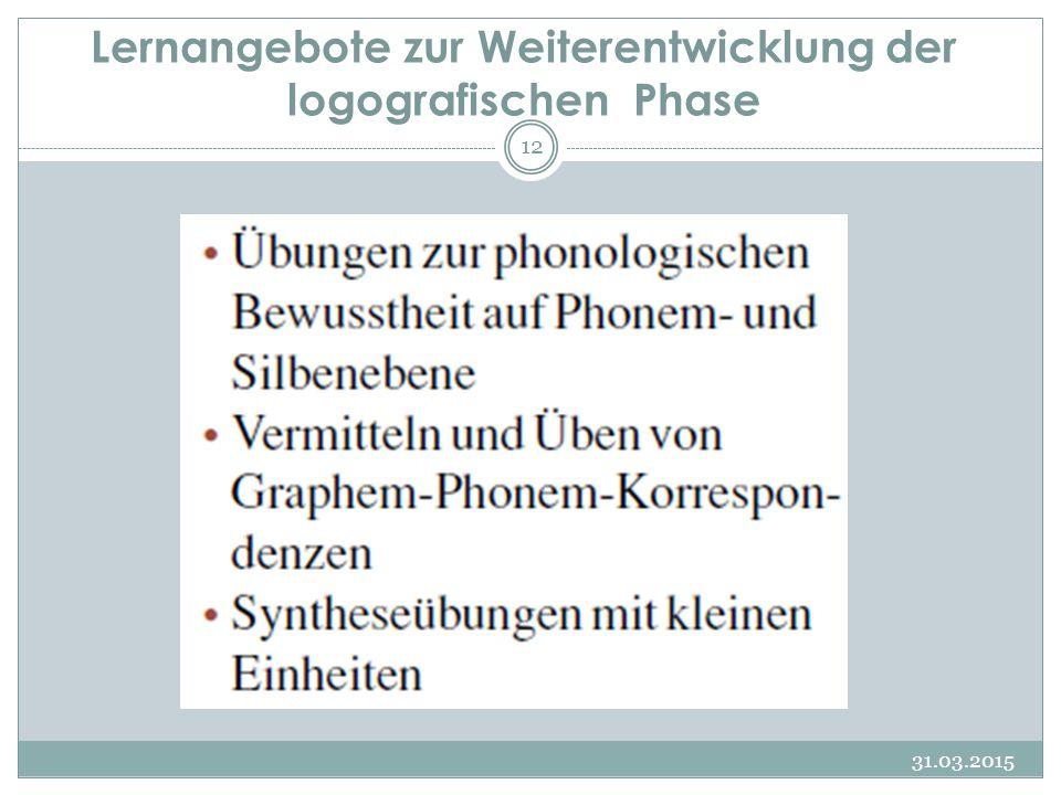 Lernangebote zur Weiterentwicklung der alphabetischen Phase 31.03.2015 13