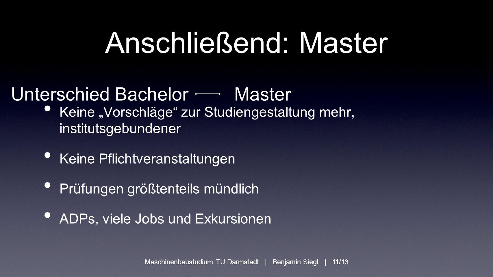 """Unterschied Bachelor Master Anschließend: Master Keine """"Vorschläge"""" zur Studiengestaltung mehr, institutsgebundener Keine Pflichtveranstaltungen Prüfu"""