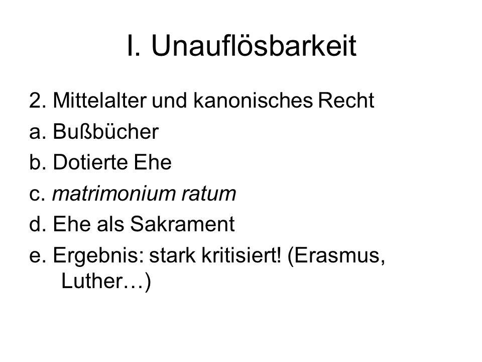 I.Unauflösbarkeit 2. Mittelalter und kanonisches Recht a.