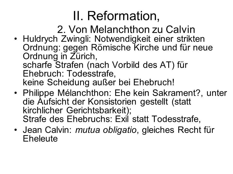 II. Reformation, 2. Von Melanchthon zu Calvin Huldrych Zwingli: Notwendigkeit einer strikten Ordnung: gegen Römische Kirche und für neue Ordnung in Zü