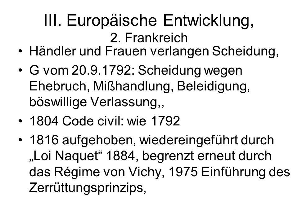 III. Europäische Entwicklung, 2. Frankreich Händler und Frauen verlangen Scheidung, G vom 20.9.1792: Scheidung wegen Ehebruch, Mißhandlung, Beleidigun