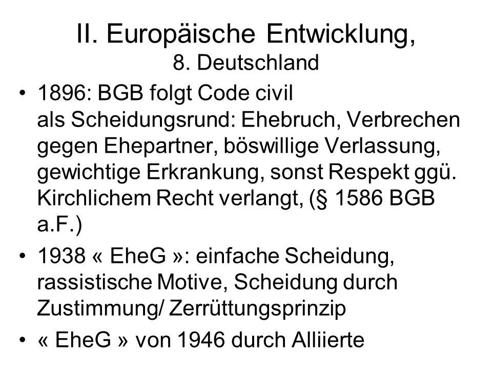II. Europäische Entwicklung, 8. Deutschland 1896: BGB folgt Code civil als Scheidungsrund: Ehebruch, Verbrechen gegen Ehepartner, böswillige Verlassun