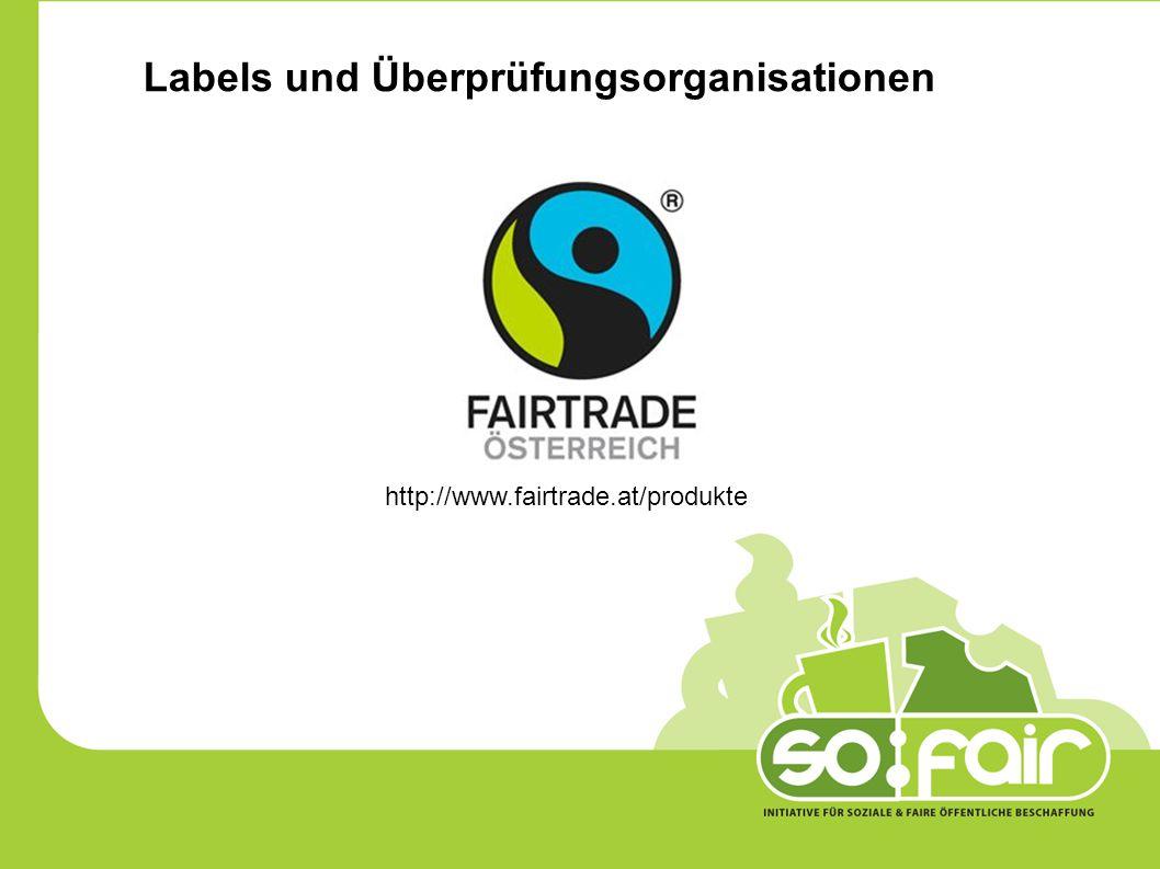 Labels und Überprüfungsorganisationen http://www.fairtrade.at/produkte