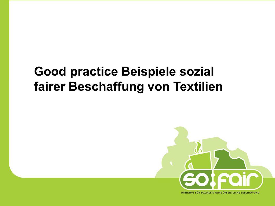 Good practice Beispiele sozial fairer Beschaffung von Textilien