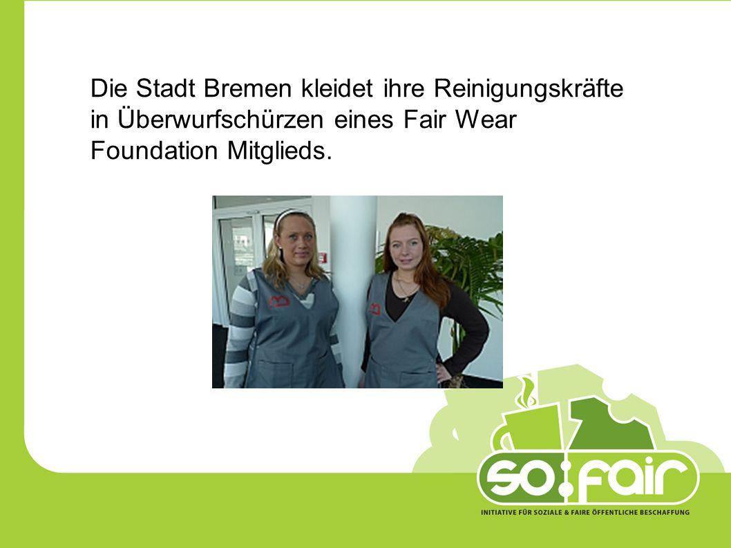 Die Stadt Bremen kleidet ihre Reinigungskräfte in Überwurfschürzen eines Fair Wear Foundation Mitglieds.