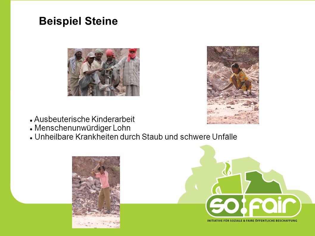 Beispiel Steine Ausbeuterische Kinderarbeit Menschenunwürdiger Lohn Unheilbare Krankheiten durch Staub und schwere Unfälle