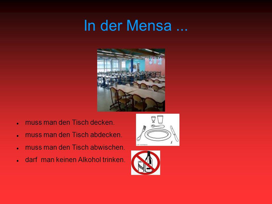 In der Mensa... muss man den Tisch decken. muss man den Tisch abdecken.
