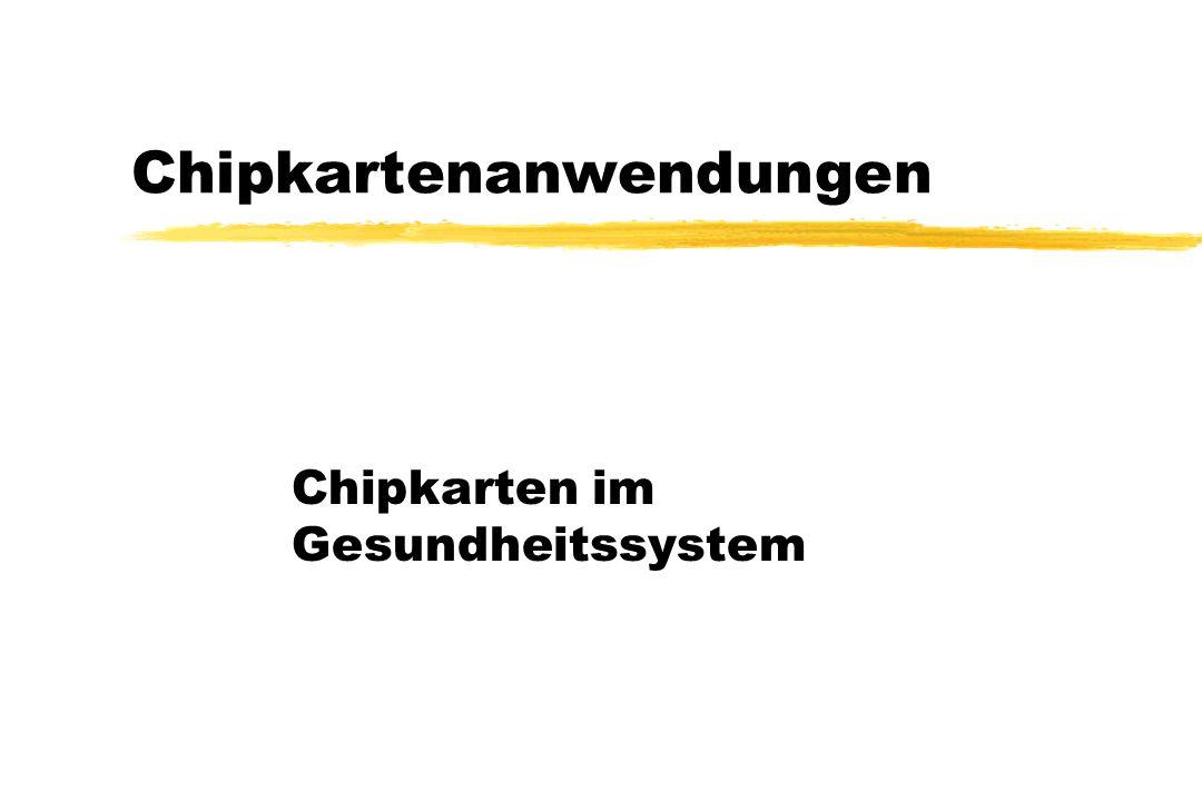 Chipkartenanwendungen Chipkarten im Gesundheitssystem
