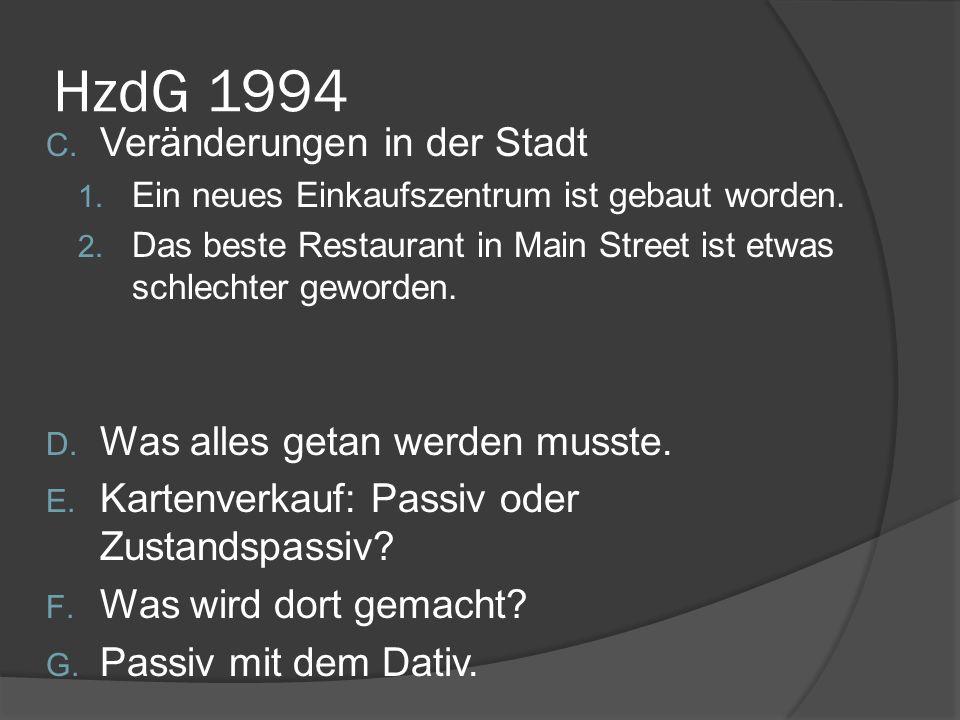 HzdG 1994 A. Kleinanzeigen 1. Partnerin fürs Leben wird gesucht. 2. Alter VW Käfer wird verkauft. 3. Antiquitäten werden angekauft. 4. Fahrrad wird ve