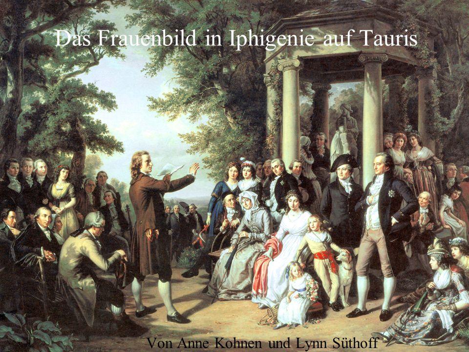 Das Frauenbild in Iphigenie auf Tauris Von Anne Kohnen und Lynn Süthoff