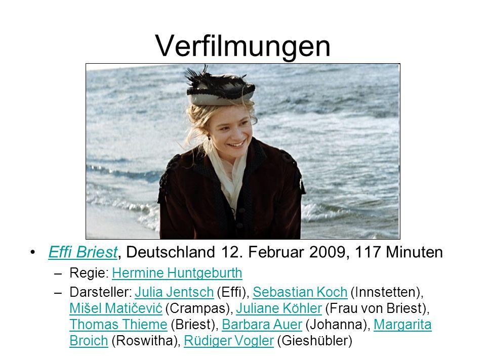 Verfilmungen Effi Briest, Deutschland 12. Februar 2009, 117 MinutenEffi Briest –Regie: Hermine HuntgeburthHermine Huntgeburth –Darsteller: Julia Jents
