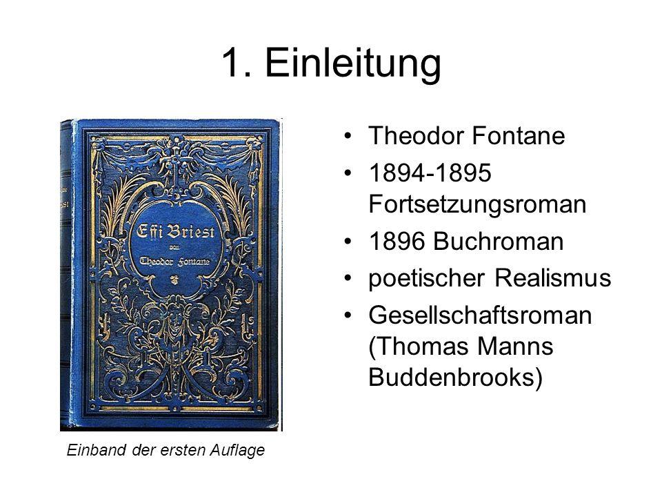 1. Einleitung Theodor Fontane 1894-1895 Fortsetzungsroman 1896 Buchroman poetischer Realismus Gesellschaftsroman (Thomas Manns Buddenbrooks) Einband d