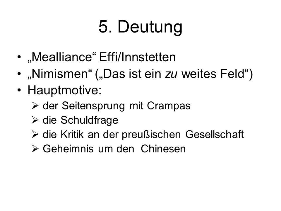 """5. Deutung """"Mealliance"""" Effi/Innstetten """"Nimismen"""" (""""Das ist ein zu weites Feld"""") Hauptmotive:  der Seitensprung mit Crampas  die Schuldfrage  die"""