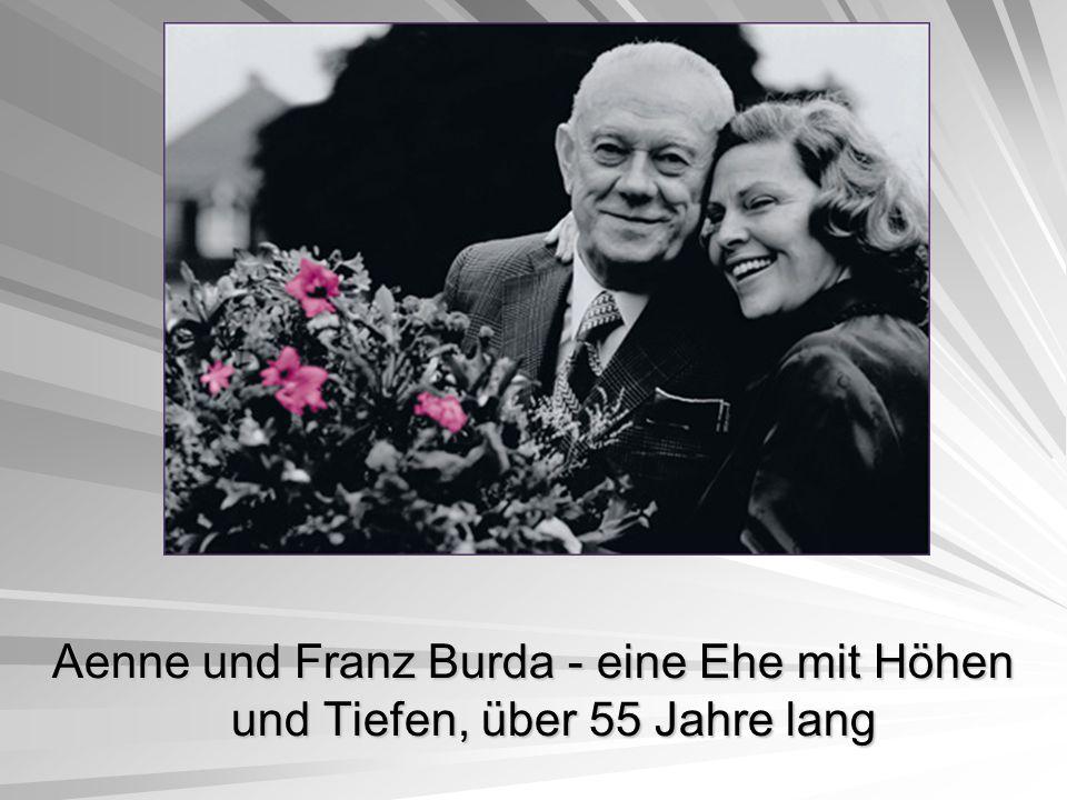 Aenne und Franz Burda - eine Ehe mit Höhen und Tiefen, über 55 Jahre lang