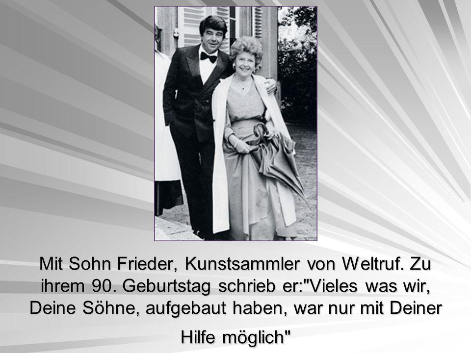 Mit Sohn Frieder, Kunstsammler von Weltruf. Zu ihrem 90. Geburtstag schrieb er: