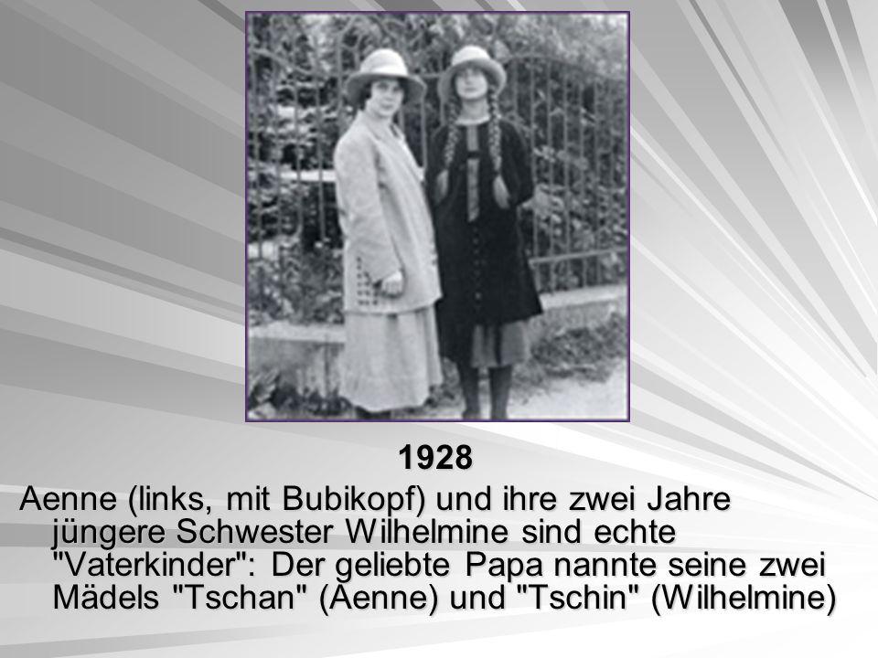1928 1928 Aenne (links, mit Bubikopf) und ihre zwei Jahre jüngere Schwester Wilhelmine sind echte Vaterkinder : Der geliebte Papa nannte seine zwei Mädels Tschan (Aenne) und Tschin (Wilhelmine)