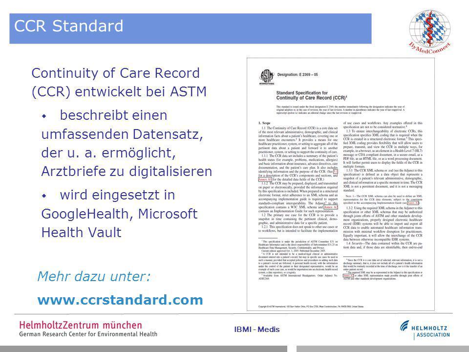 IBMI - Medis CCR Standard Continuity of Care Record (CCR) entwickelt bei ASTM  beschreibt einen umfassenden Datensatz, der u. a. ermöglicht, Arztbrie