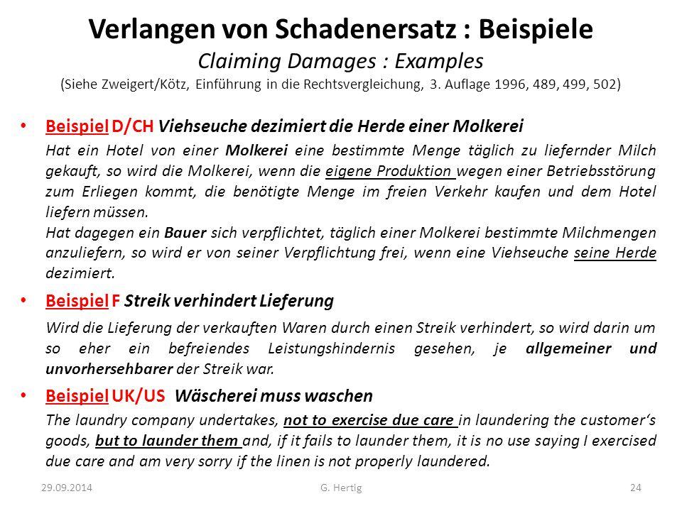 29.09.2014 Verlangen von Schadenersatz : Beispiele Claiming Damages : Examples (Siehe Zweigert/Kötz, Einführung in die Rechtsvergleichung, 3.
