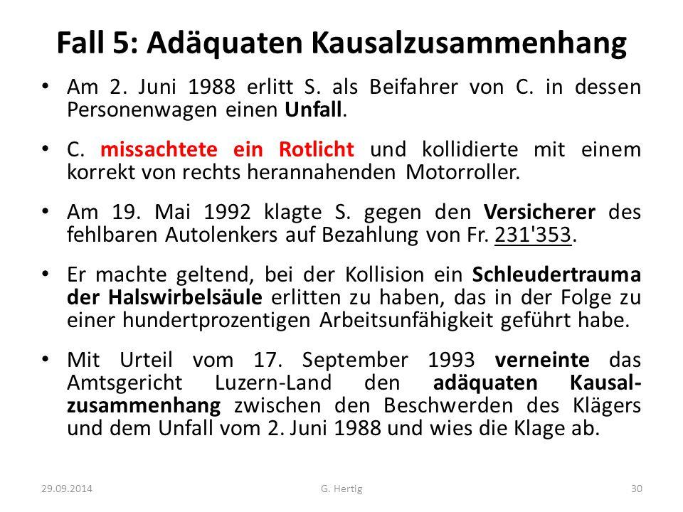 Fall 5: Adäquaten Kausalzusammenhang Am 2.Juni 1988 erlitt S.
